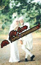 My love, Mr. Tembamnesuuu! by nanaraisya1011