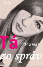 Tá zo správ - Texting by AlexandraGeritt