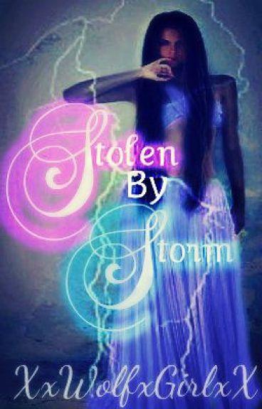 Stolen By Storm by XxWolfxGirlxX