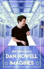 dan howell imagines  by fictionalgoals