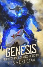 Genesis (Prophecy Rock Series, Book 1) by TSaeLow