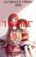 I Promise -New Life- by minalinsky23