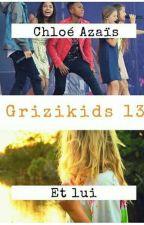 Chloé azaïs Et Lui  by grizikids13