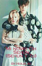 Mi novio Oh Sehun (Sehun Y Tu) by HolaLau