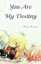 [Nalu] You Are My Destiny  by RubySharon