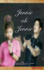 Jennie Oh Jennie [KJ.KH] by vanilluv