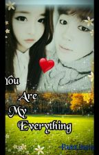 You Are My Everything by jhopie97