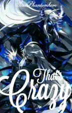 That's Crazy [UPDET SESUKA HATI] by SiraPhantomhive