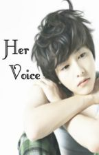 HER VOICE (One-Shot Story) by mikeelmntgr