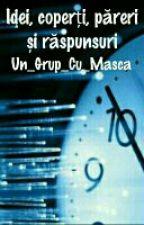 Idei, coperți, păreri și răspunsuri by Un_Grup_Cu_Masca