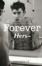 •Forever Hers• by nameisno16