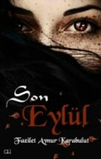 SON EYLUL by FazletAynurKarabulut
