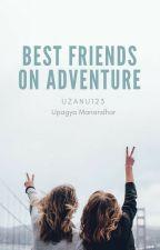 Best Friends On Adventure by uzanu123