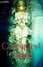 Corrupted Blood ||Diabolik lovers|| by _Kzuzeth_