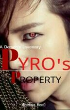Pyro's PROPERTY(A Demon's Obsession) by Mysterious_MexxD