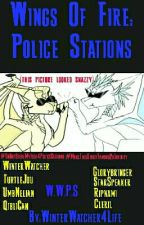 Wings Of Fire: Police Stations by WinterWatcher4Life