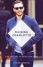 Raising Charlotte by ChrisEvansGirl