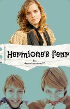 Hermione's Fear  by draco-hermione97