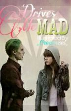 DRIVES ME MAD - JokerXreader by _Creamzel_