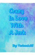 Crazy Inlove With A Jerk by verleeah28