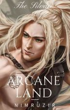 Arcane Land (Lord of The Rings - Legolas) by NImruzirFanfiction