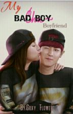 My Bad Boy Boyfriend by Gray_Flower