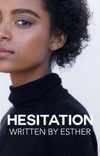 Hesitation | ✓ by uhesther