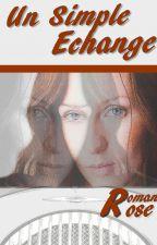 Un simple Echange by ROMANEROSE