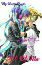 All Of Me || Miku x Len || by LacieQueen