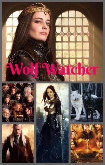 Wolf Watcher (The Hobbit - LOTR)