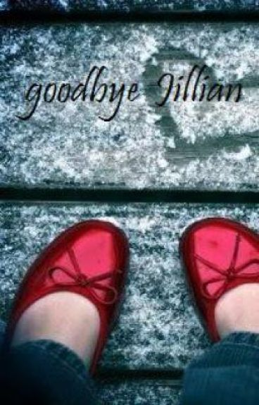 Goodbye Jillian