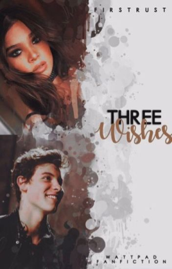 THREE WISHES ✕ shawn mendes