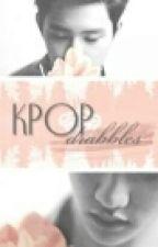 K-pop drabbles (Pozastavené) by BlxckChxrrx