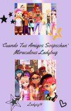 °°Cuando Tus Compañeros Sospechan°°- Miraculous Ladybug by Ladysy14MLB