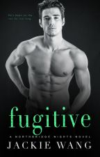 Fugitive (Northbridge Nights #2) by AuthorJackieWang