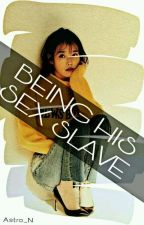 Being Her Sex Slave by Astro_N