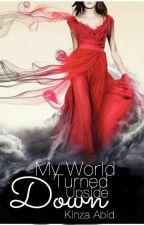 My World Turned Upside Down (ON HOLD) by kinzashiza