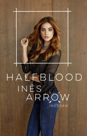 HALFBLOOD : Inès Arrow by InesSan