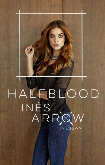 HALFBLOOD : Inès Arrow