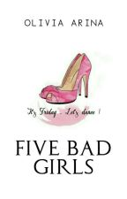 Five Bad Girls by Olivia_Arina
