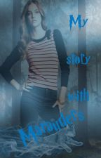 My story with Marauders  by Lisa5130