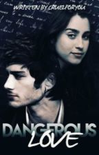 Dangerous Love || Lmj / Zjm by cruelforyou