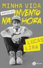 Minha Vida Antes do Invento na Hora  by LuanaSousa208