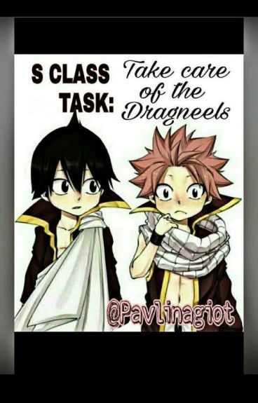 S class task: take care the dragneels