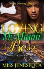 Loving My Miami Boss 1 & 2 {Now Published} by MissJenesequa