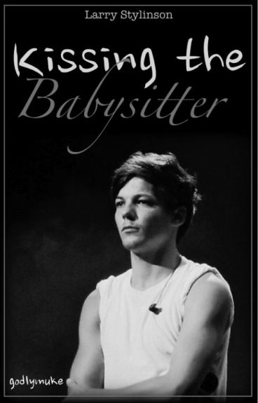 Kissing the Babysitter (larry stylinson, l.s au)