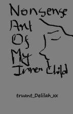 Nonsense Art Of My Inner Child ^_^ by truant_Delilah_xx
