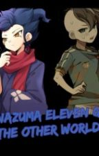 Inazuma Eleven Go : The Other Worlds by Ma_Jaa