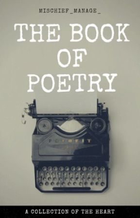 Book of Poetry  by Mischief_Manage_