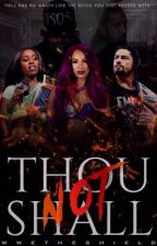 Thou Shall Not • book two by wwetheshield